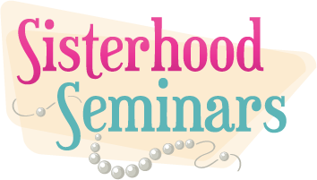 Sisterhood Seminars